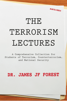 The Terrorism Lectures - James J. F. Forest
