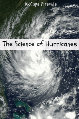 The Science of Hurricanes - KidCaps