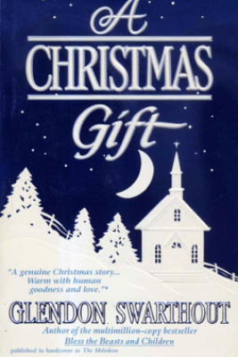 A Christmas Gift - Glendon Swarthout