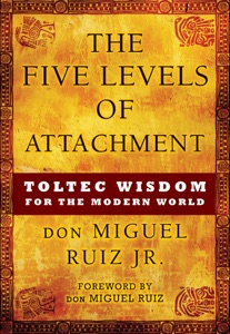 The Five Levels of Attachment - Don Miguel Ruiz pdf download