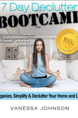 Declutter! The 7 Day Declutter Bootcamp - Vanessa Johnson