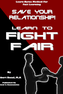 Save Your Relationship By Learning To Fight Fair (Learn-Bytes Series #1) - Robert Bacal
