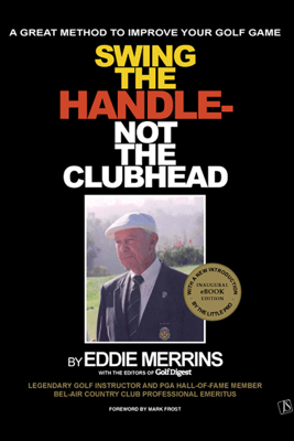 Swing The Handle - Not The Clubhead - Eddie Merrins