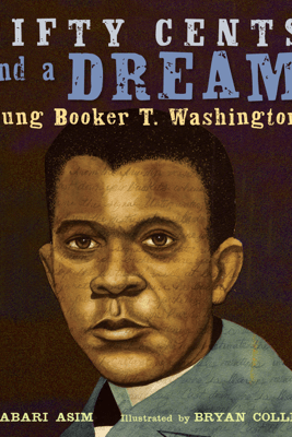 Fifty Cents and a Dream - Jabari Asim & Bryan Collier
