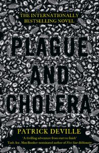 Plague and Cholera - Patrick Deville & J. A. Underwood pdf download