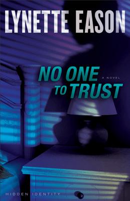 No One to Trust (Hidden Identity Book #1) - Lynette Eason pdf download