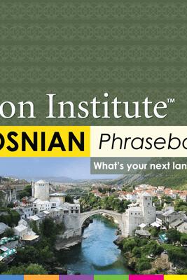 Bosnian Phrasebook - Eton Institute