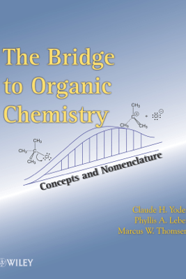 The Bridge To Organic Chemistry - Claude H. Yoder, Phyllis A. Leber & Marcus W. Thomsen