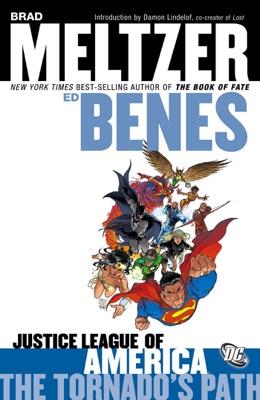 Justice League of America, Vol. 1: The Tornado's Path - Brad Meltzer, Arthur Adams, Ed Benes, Adam Hughes, Phil Jimenez, J.G. Jones & Chris Sprouse pdf download