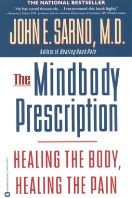 The Mindbody Prescription - John E. Sarno