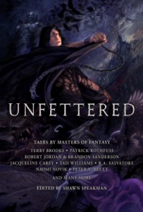 Unfettered - Shawn Speakman, Daniel Abraham, Jennifer Bosworth, Peter V. Brett, Terry Brooks, David Anthony Durham, Blake Charlton, Jacqueline Carey, Lev Grossman, Kevin Hearne, Mark Lawrence, Todd Lockwood, Naomi Novik, Peter Orullian, Robert V.S. Redick, Patrick Rothfuss, R.A. Salvatore, Michael J. Sullivan, Eldon Thompson, Carrie Vaughn, Tad Williams, Robert Jordan & Brandon Sanderson pdf download