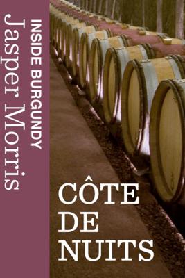 Inside Burgundy: Côte de Nuits - Jasper Morris