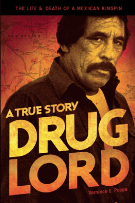 Drug Lord: A True Story - Terrence E. Poppa