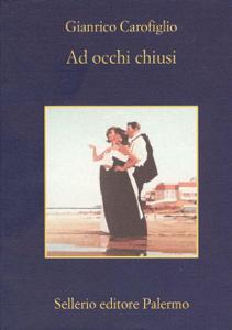 Ad occhi chiusi - Gianrico Carofiglio pdf download