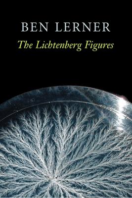 The Lichtenberg Figures - Ben Lerner