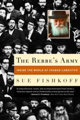 The Rebbe's Army - Sue Fishkoff