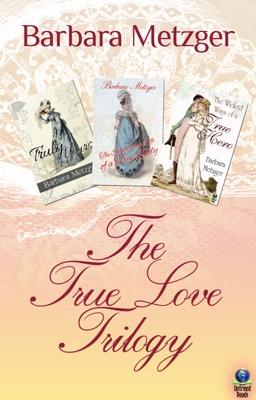 The True Love Trilogy - Barbara Metzger pdf download