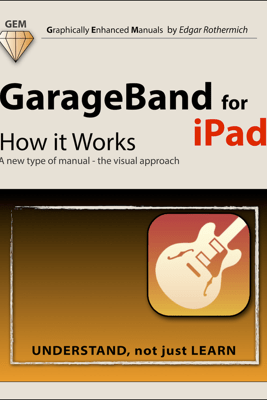 GarageBand for iPad - How it Works - Edgar Rothermich