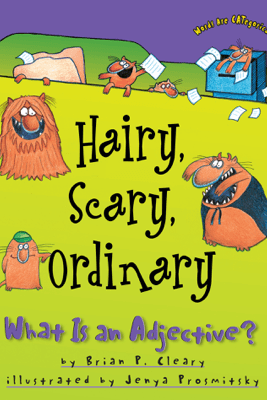 Hairy, Scary, Ordinary - Brian P. Cleary