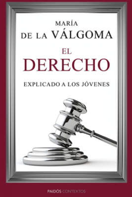 El derecho explicado a los jóvenes - María de la Válgoma