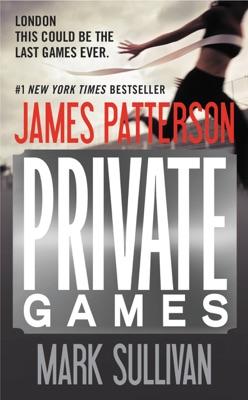 Private Games - James Patterson & Mark Sullivan pdf download