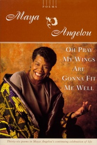 Oh Pray My Wings Are Gonna Fit Me Well - Maya Angelou pdf download