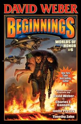 Beginnings - David Weber, Charles Gannon, Timothy Zahn & Joelle Presby pdf download