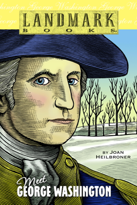 Meet George Washington - Joan Heilbroner