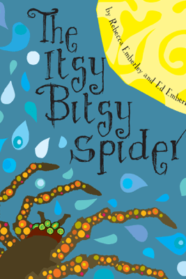 The Itsy Bitsy Spider - Rebecca Emberley & Ed Emberley