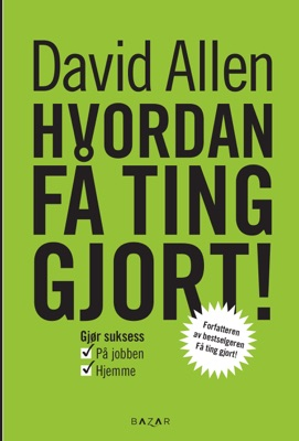 Hvordan få ting gjort - David Allen pdf download