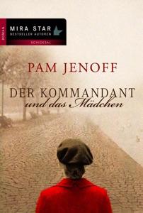 Der Kommandant und das Mädchen - Pam Jenoff pdf download