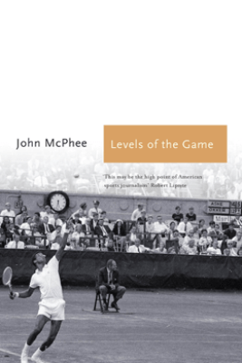 Levels of the Game - John McPhee & William Fiennes