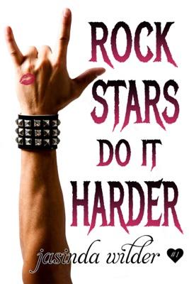 Rock Stars Do It Harder - Jasinda Wilder pdf download
