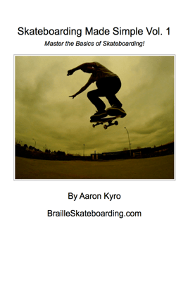 Skateboarding Made Simple Vol. 1 - Aaron Kyro