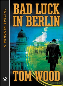 Bad Luck In Berlin - Tom Wood pdf download