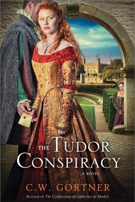 The Tudor Conspiracy - C. W. Gortner pdf download