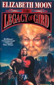 The Legacy of Gird - Elizabeth Moon pdf download