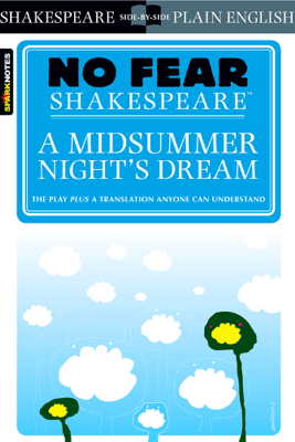 A Midsummer Night's Dream (No Fear Shakespeare) - SparkNotes