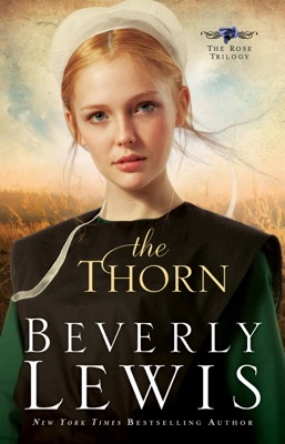Thorn (The Rose Trilogy Book #1) - Beverly Lewis pdf download