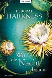 Wo die Nacht beginnt - Deborah Harkness pdf download