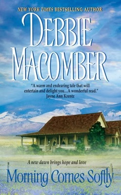 Morning Comes Softly - Debbie Macomber pdf download