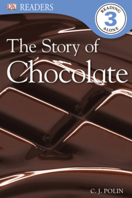 DK Readers L3: The Story of Chocolate (Enhanced Edition) - C.J. Polin