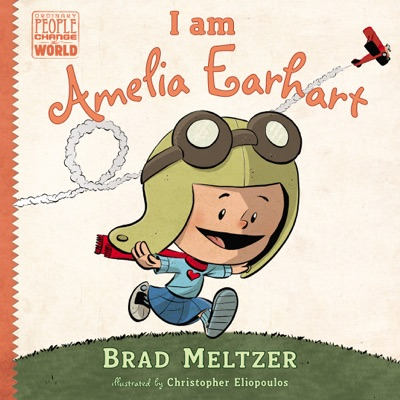I am Amelia Earhart - Brad Meltzer & Christopher Eliopoulos pdf download