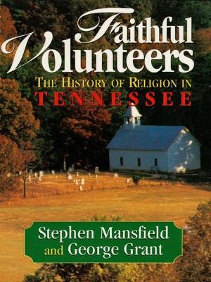 Faithful Volunteers - Stephen Mansfield & George E Grant pdf download
