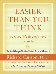 Easier Than You Think ...because life doesn't have to be so hard - Richard Carlson pdf download