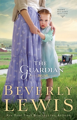 The Guardian (Home to Hickory Hollow Book #3) - Beverly Lewis pdf download