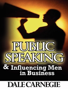 Public Speaking & Influencing Men In Business - Dale Carnegie pdf download