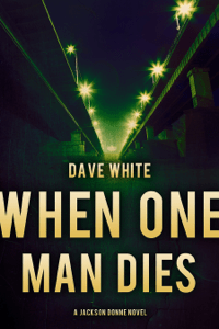 When One Man Dies - Dave White pdf download