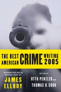 The Best American Crime Writing 2005 - James Ellroy, Otto Penzler & Thomas H. Cook pdf download