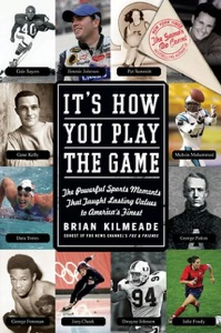 It's How You Play the Game - Brian Kilmeade pdf download